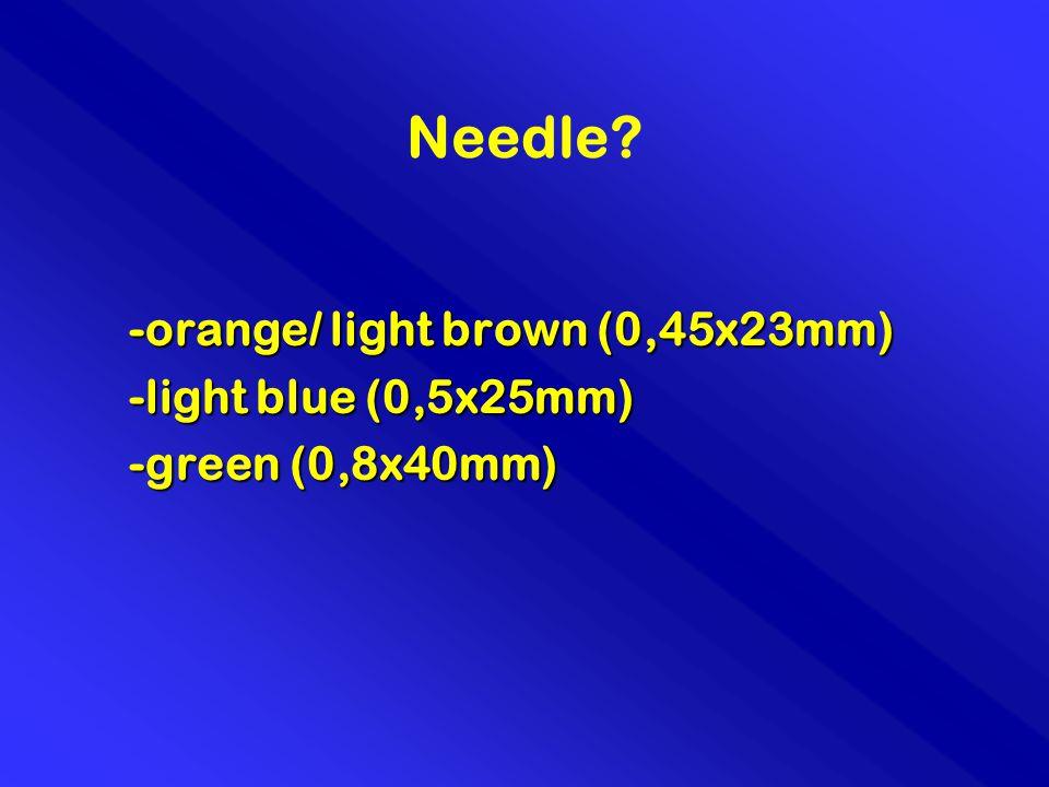 Needle -orange/ light brown (0,45x23mm) -light blue (0,5x25mm) -green (0,8x40mm)