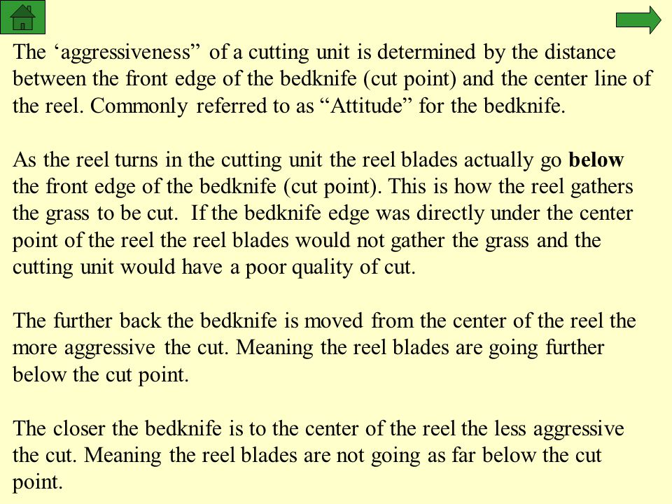 "The 'aggressiveness"" of a cutting unit is determined by the distance between the front edge of the bedknife (cut point) and the center line of the ree"