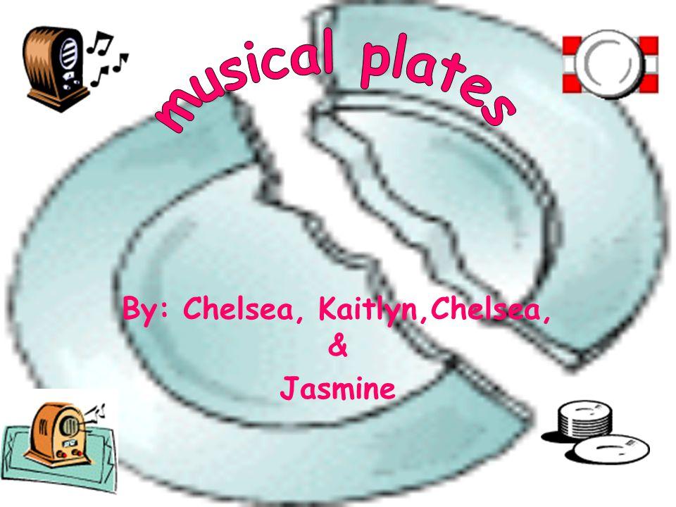By: Chelsea, Kaitlyn,Chelsea, & Jasmine