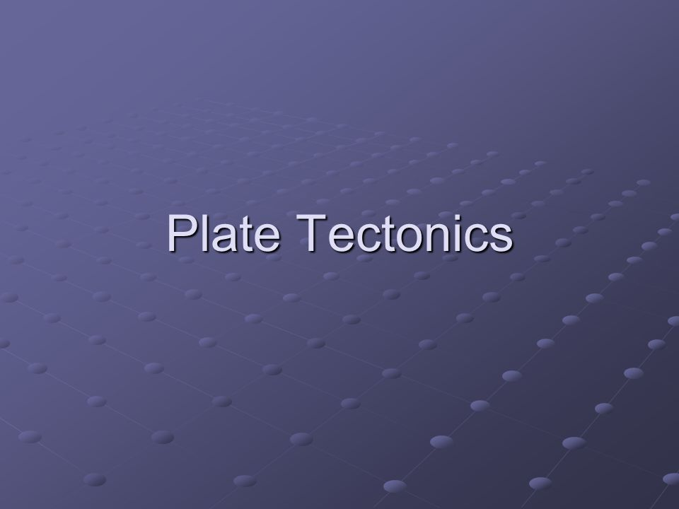 What is Plate Tectonics.