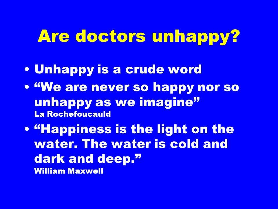 Are doctors unhappy.