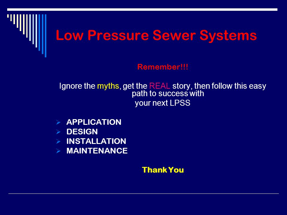 Low Pressure Sewer Systems Remember!!.