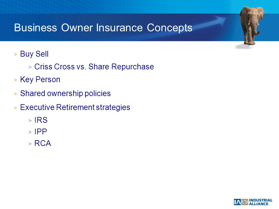 > Buy Sell > Criss Cross vs. Share Repurchase > Key Person > Shared ownership policies > Executive Retirement strategies > IRS > IPP > RCA Business Ow