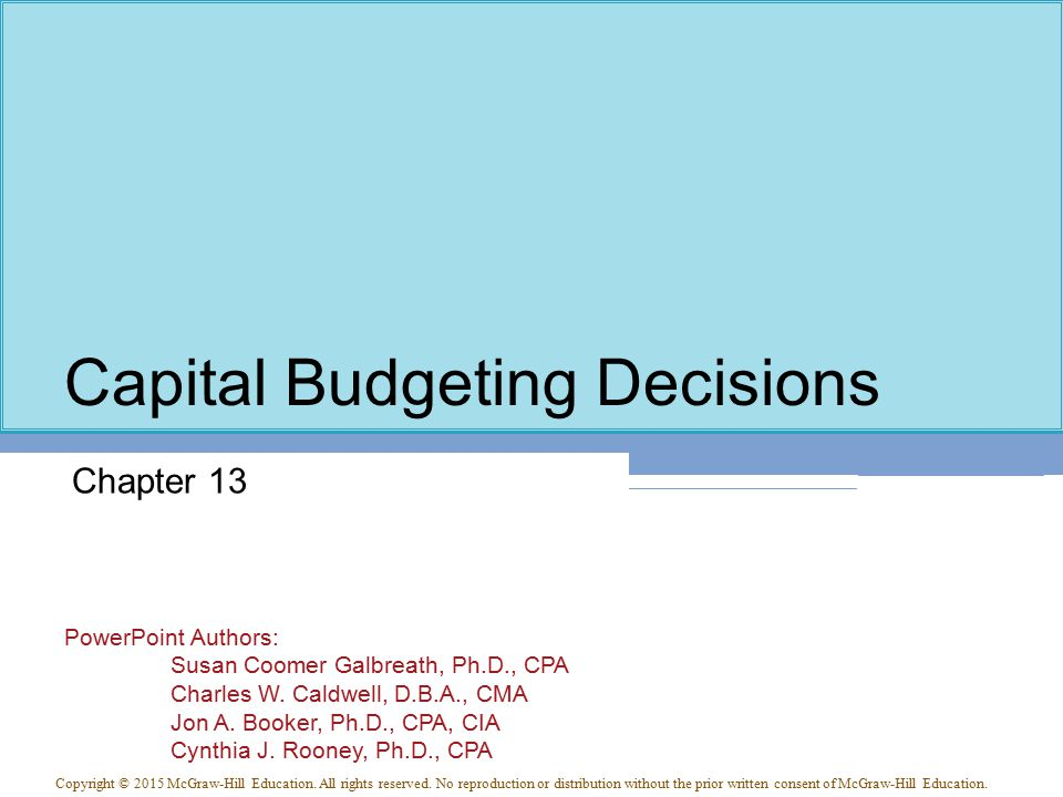 13-2 Typical Capital Budgeting Decisions Plant expansion Equipment selection Equipment replacement Lease or buy Cost reduction