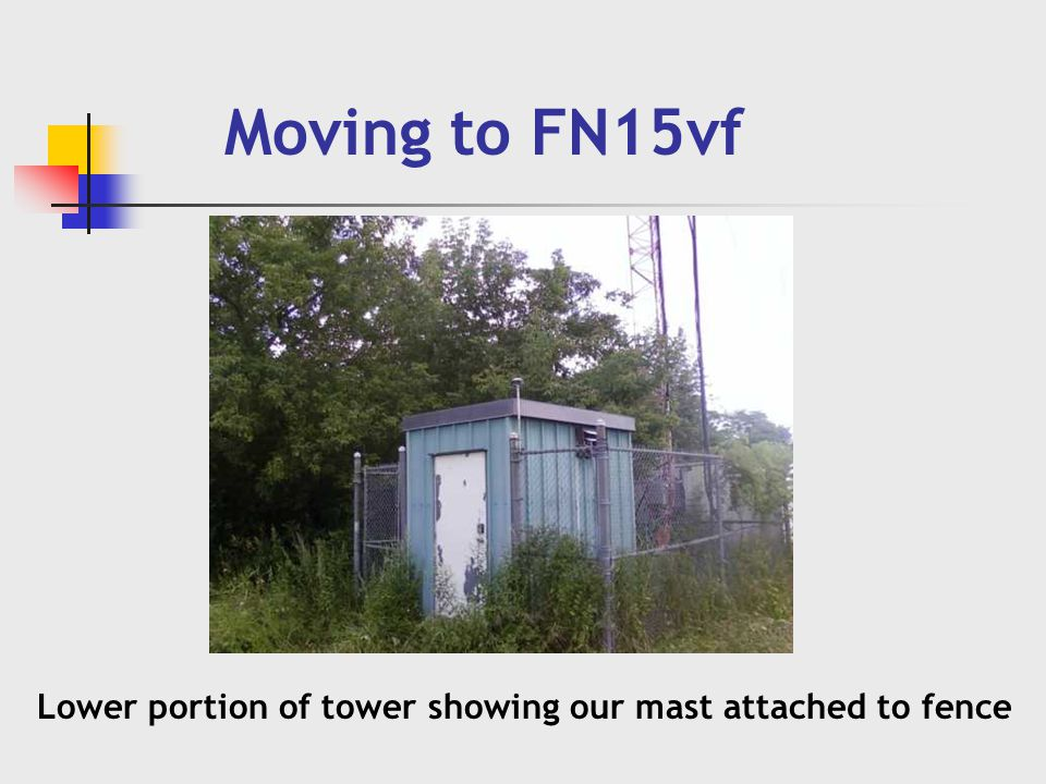 Moving to FN15vf Lower portion of tower showing our mast attached to fence