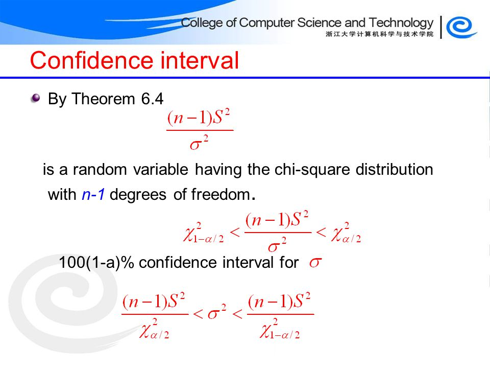 Confidence interval By Theorem 6.4 is a random variable having the chi-square distribution with n-1 degrees of freedom. 100(1-a)% confidence interval