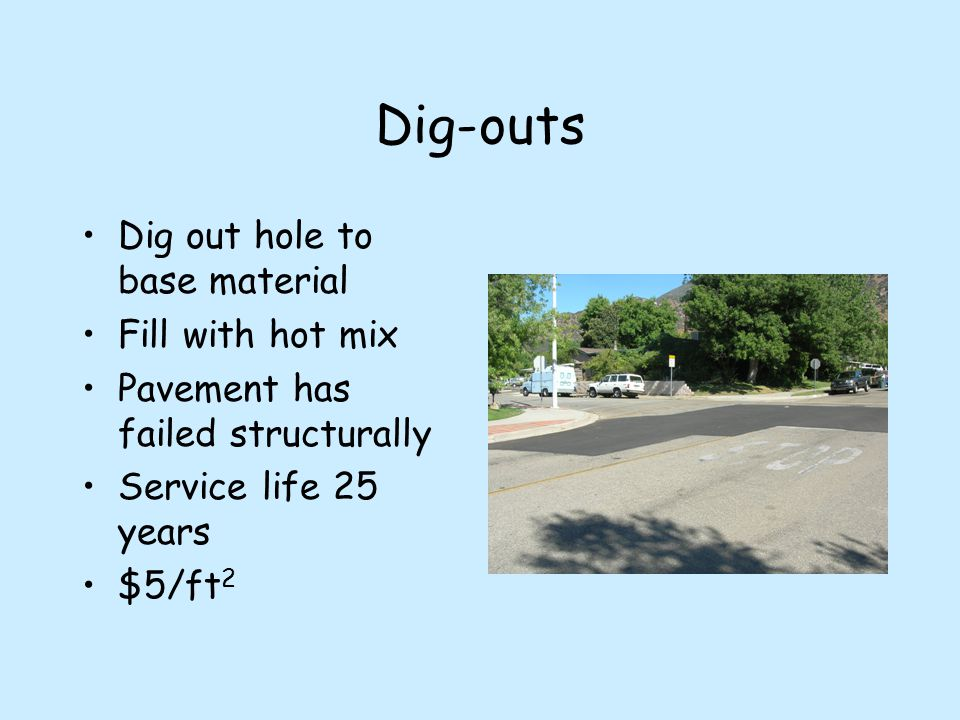 Recommended Annual & Preventative Maintenance Program Striping – ½ city/year$15,000 Slurry seal – 5 year intervals$50,000 Crack sealing – not recommended Pothole Repair – As needed, requires reinstatement of maintenance personnel plus materials $15,000 ( material only)