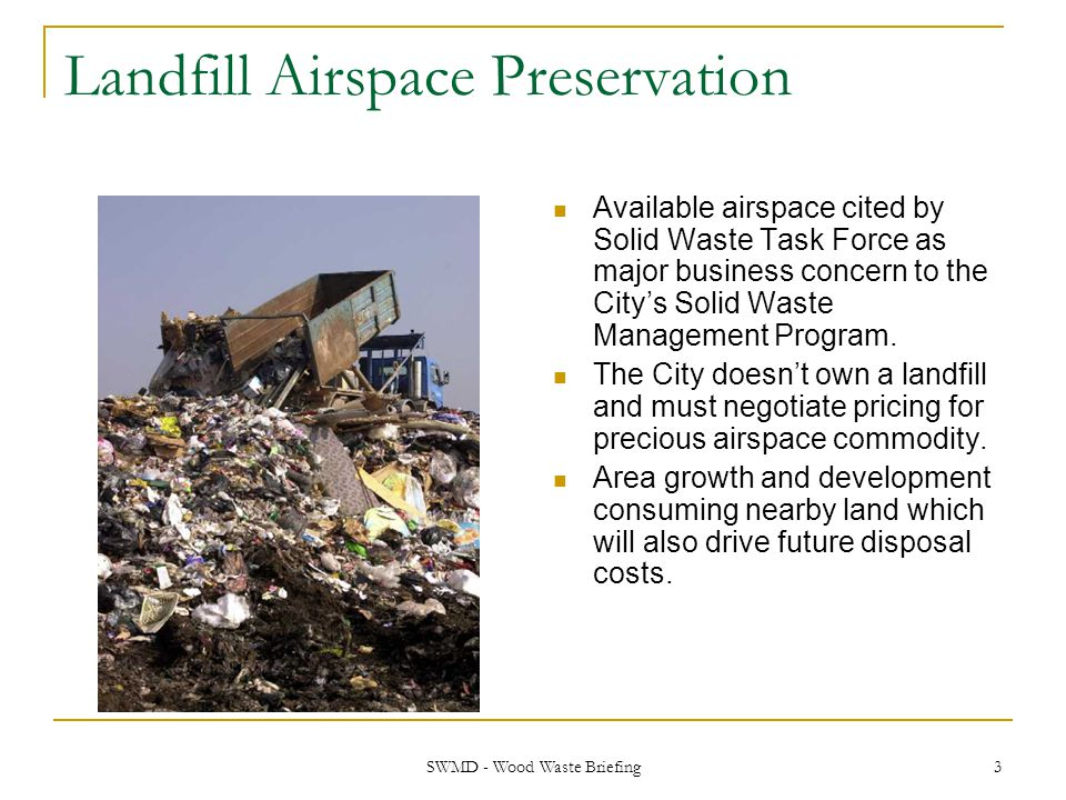 SWMD - Wood Waste Briefing 14 Wood Waste Pilot Program Approximately 47,000 homes in pilot area.