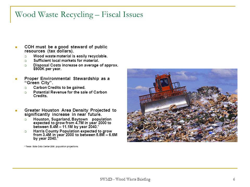 SWMD - Wood Waste Briefing 17 Next Steps Approve wood waste grinding contract.
