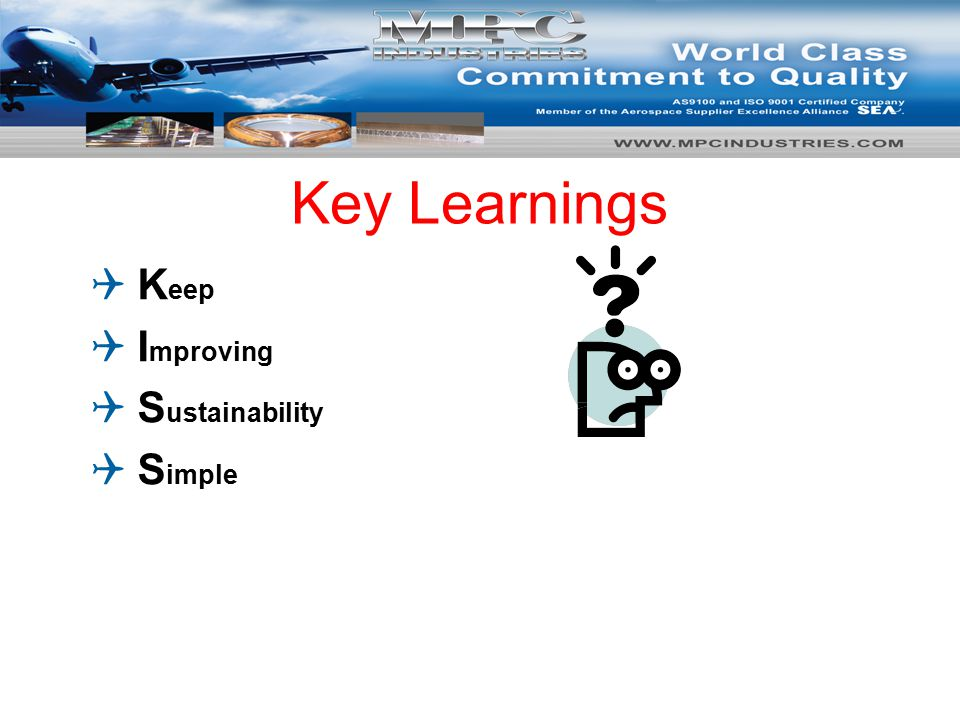 Key Learnings  K eep  I mproving  S ustainability  S imple 15