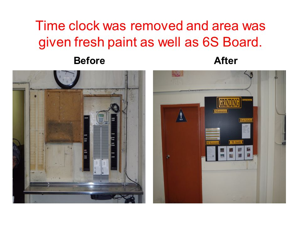 Time clock was removed and area was given fresh paint as well as 6S Board. Before After