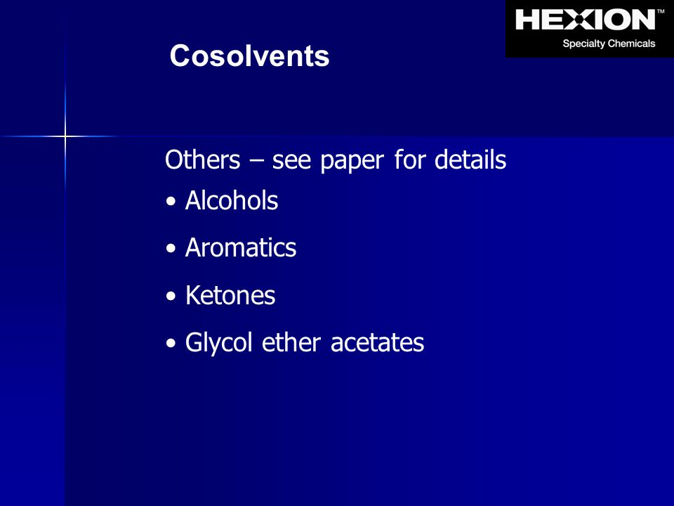 Others – see paper for details Alcohols Aromatics Ketones Glycol ether acetates