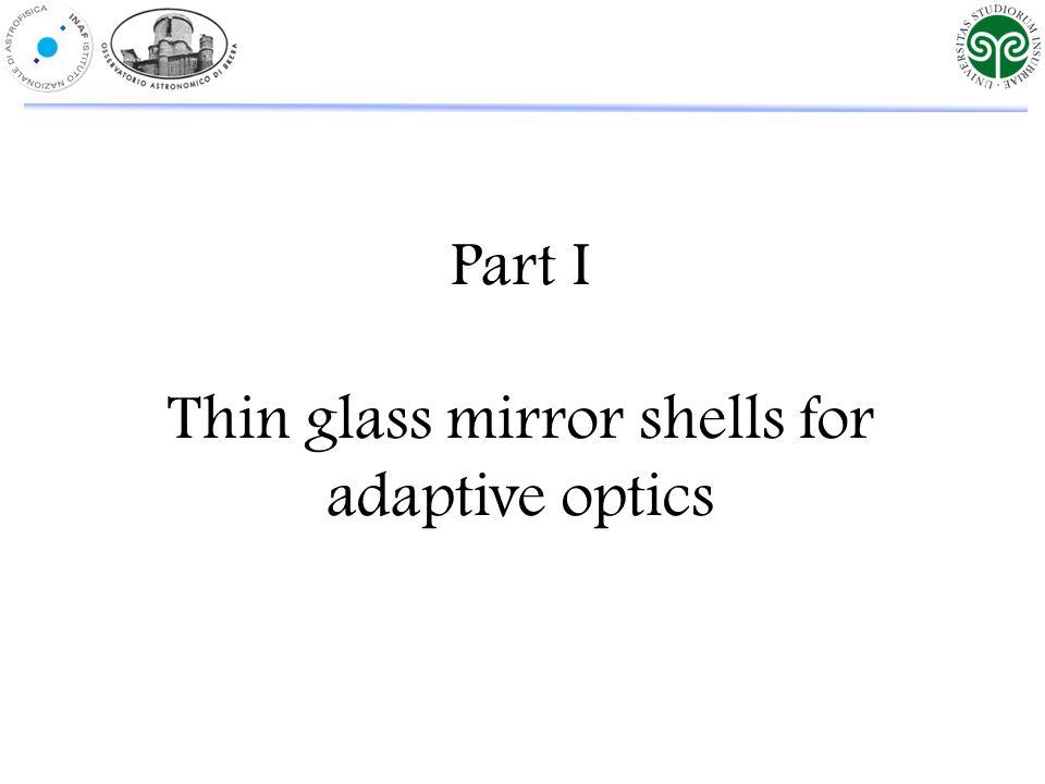 Part I Thin glass mirror shells for adaptive optics