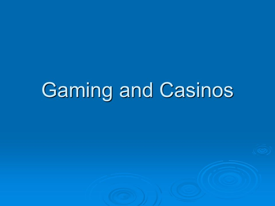 History of Gaming  Earliest recorded gaming dates to China in 2300BC  Egyptian Pyramids – Dice  Greeks @ Troy  Romans @ Christ's Crucifixion  Craps – Played by Knights