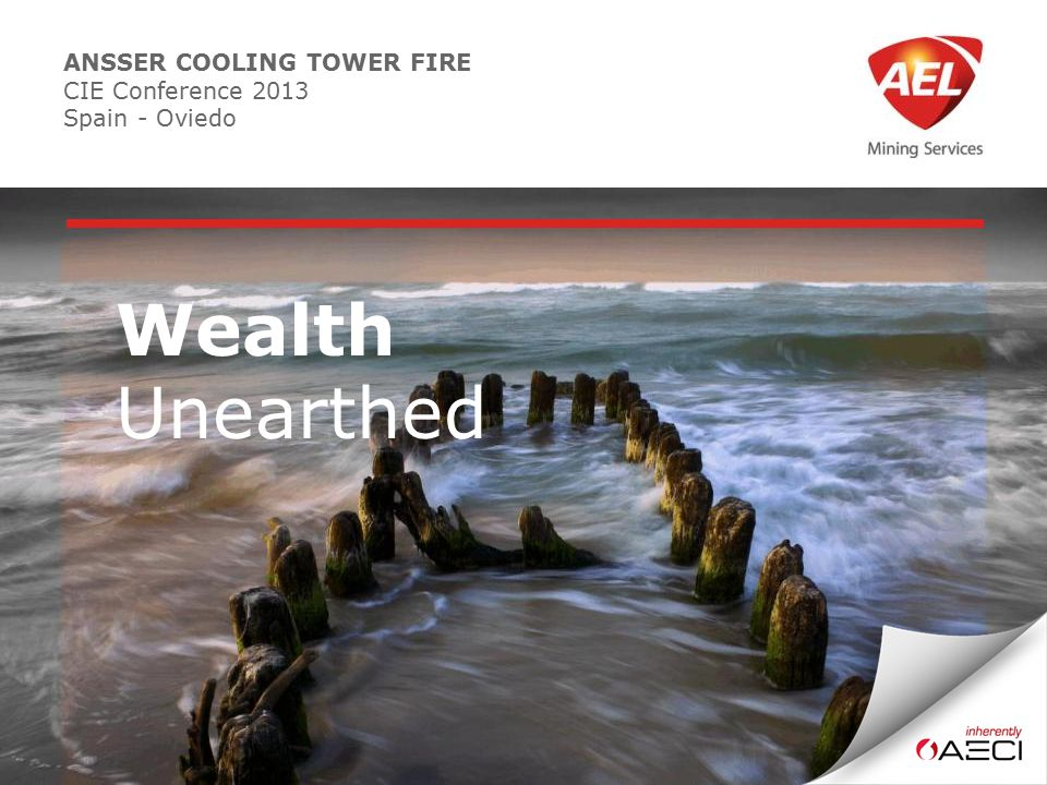 ANSSER COOLING TOWER FIRE CIE Conference 2013 Spain - Oviedo Wealth Unearthed