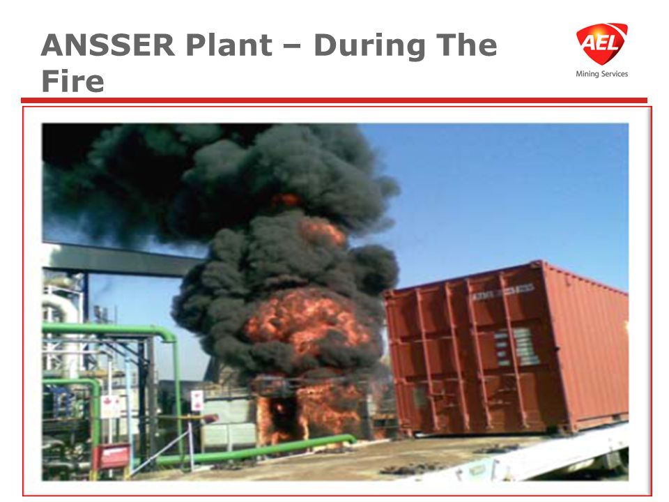ANSSER Plant – During The Fire