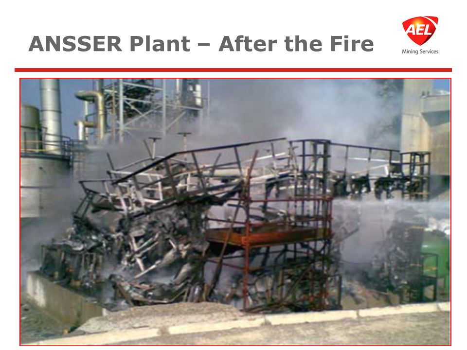 ANSSER Plant – After the Fire