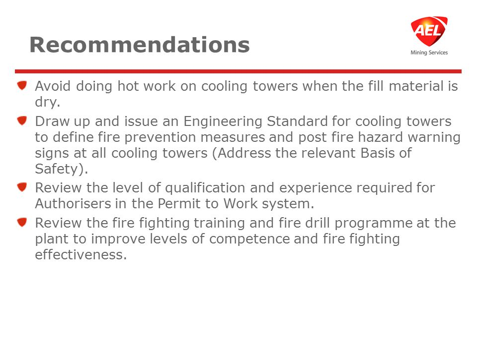 Recommendations Avoid doing hot work on cooling towers when the fill material is dry.