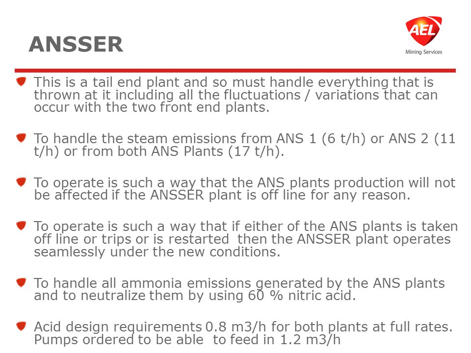 ANSSER This is a tail end plant and so must handle everything that is thrown at it including all the fluctuations / variations that can occur with the two front end plants.