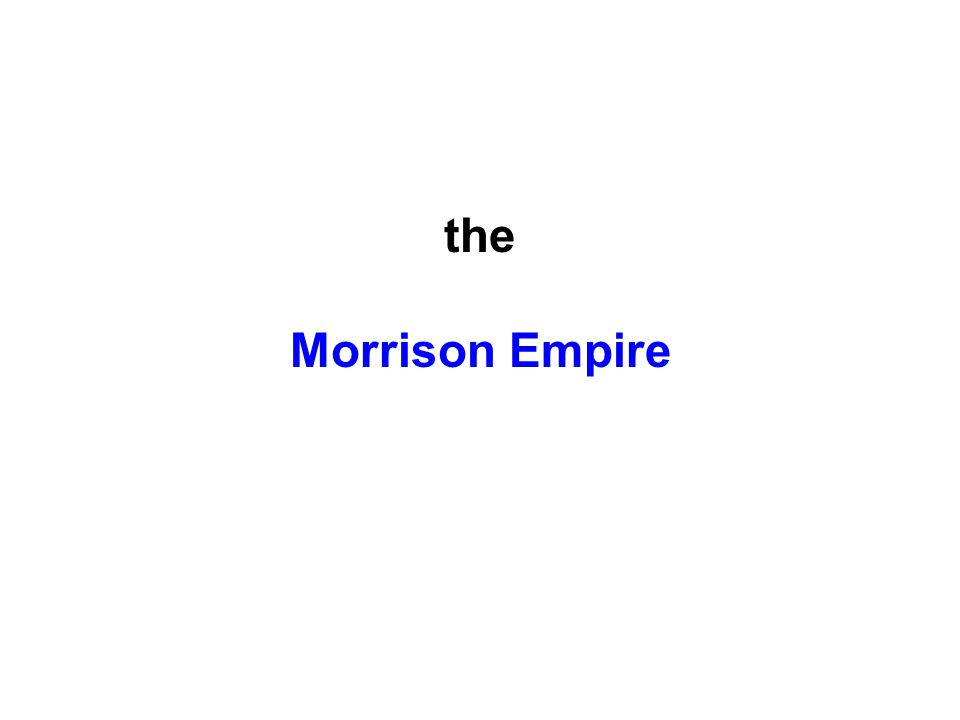 the Morrison Empire