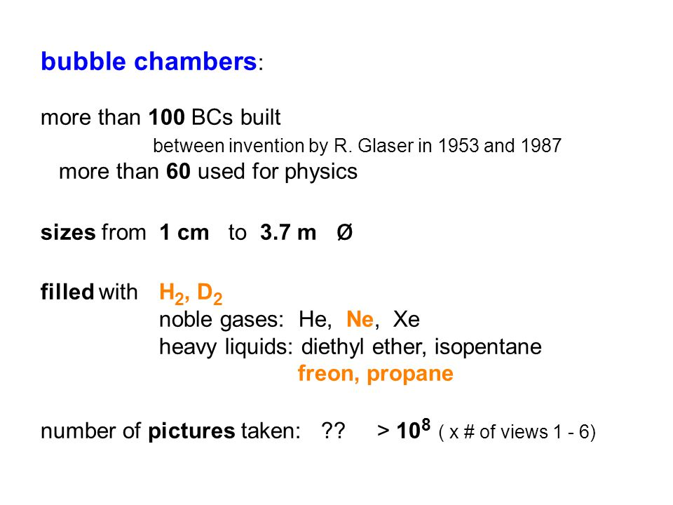 bubble chambers : more than 100 BCs built between invention by R.