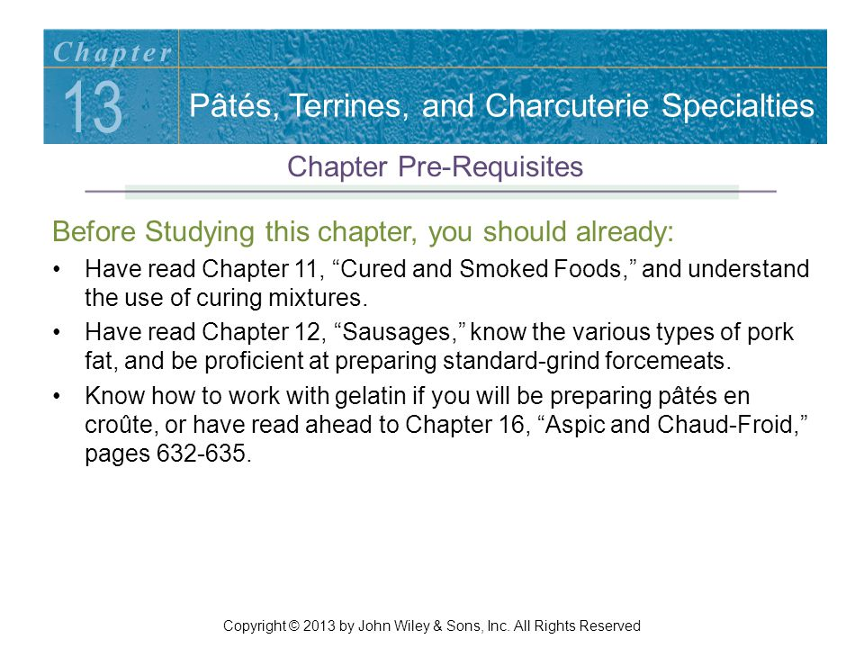 After reading this chapter, you should be able to: List and describe the five basic types of pâté.