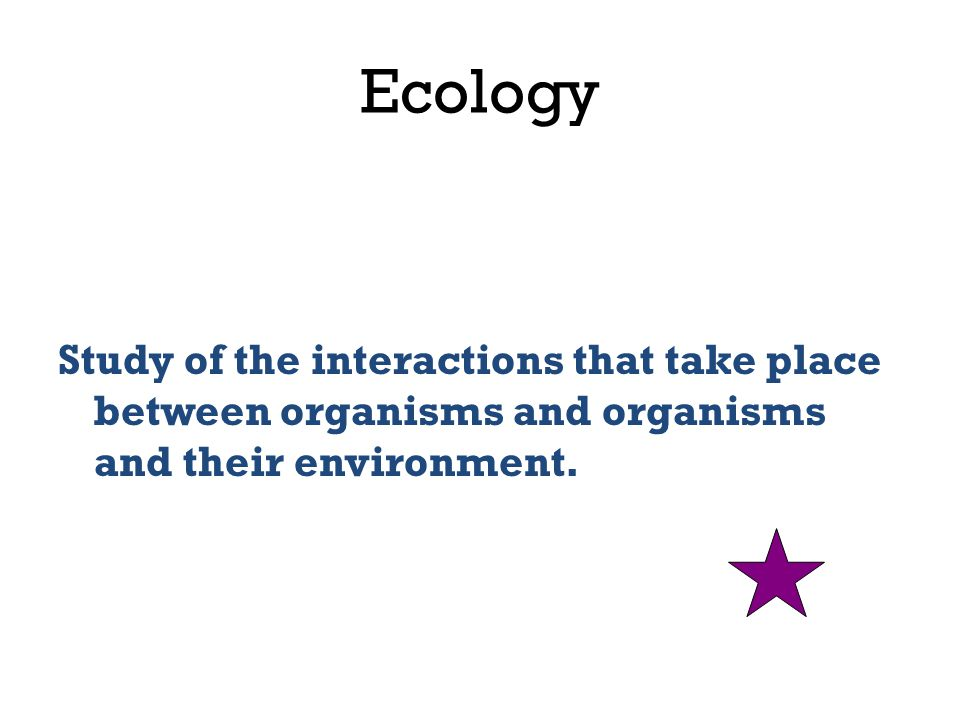 Biotic Living parts of the environment: plants, animals & microorganisms