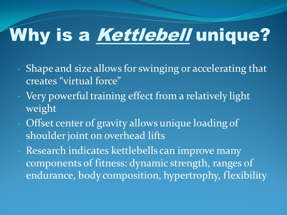 Why is a Kettlebell unique.