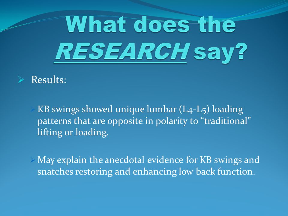 " Results:  KB swings showed unique lumbar (L4-L5) loading patterns that are opposite in polarity to ""traditional"" lifting or loading.  May explain"