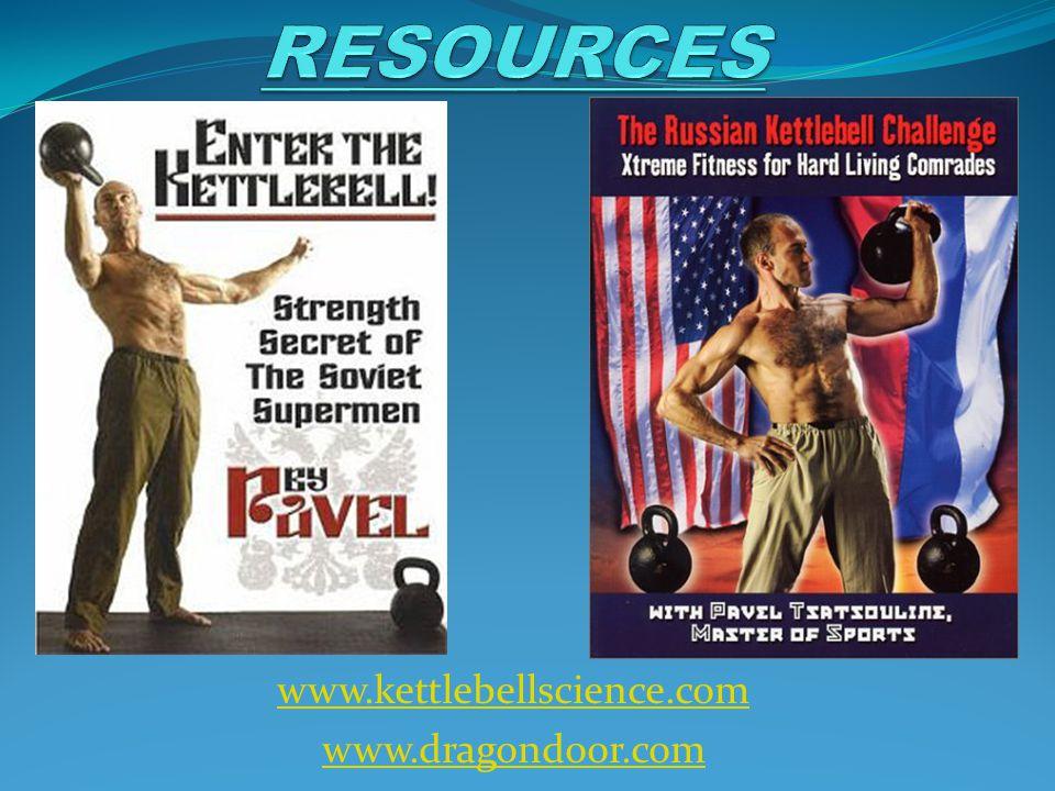 www.kettlebellscience.com www.dragondoor.com