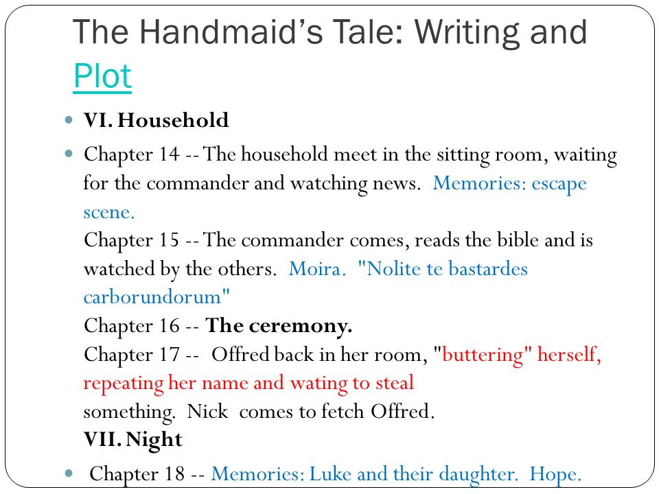 The Handmaid's Tale: Writing and Plot Plot VI.