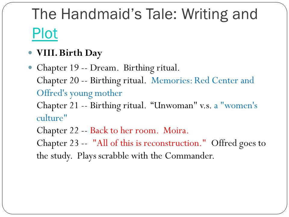 The Handmaid's Tale: Writing and Plot Plot VIII. Birth Day Chapter 19 -- Dream.