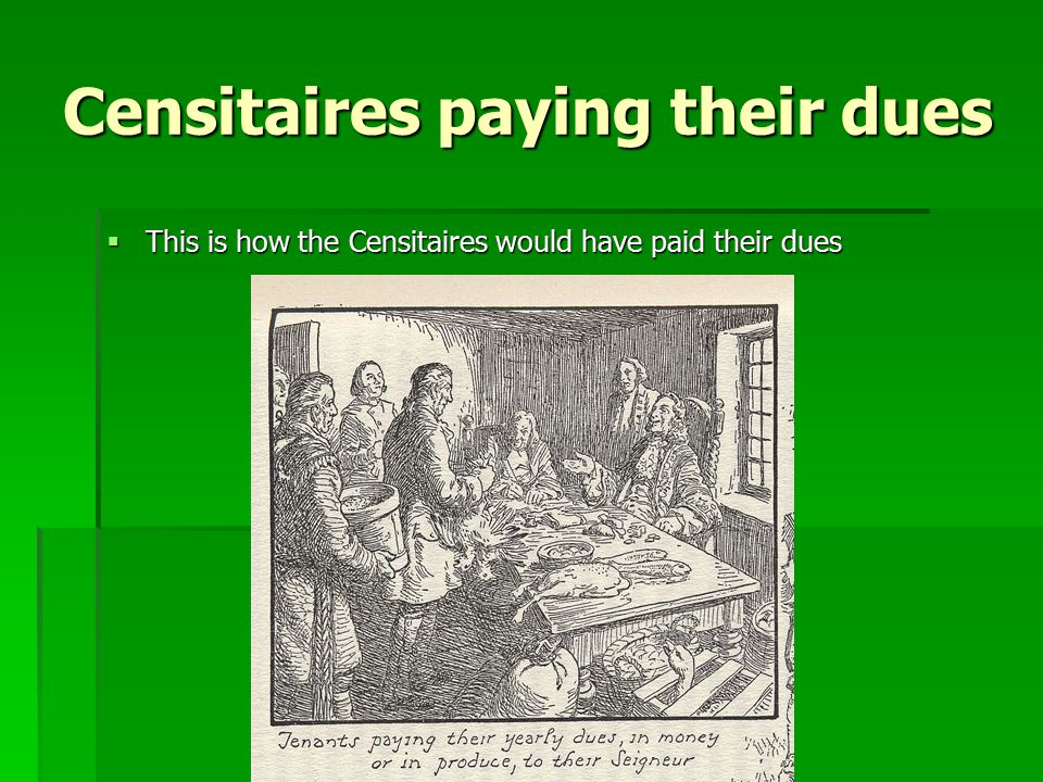 Censitaires paying their dues  This is how the Censitaires would have paid their dues