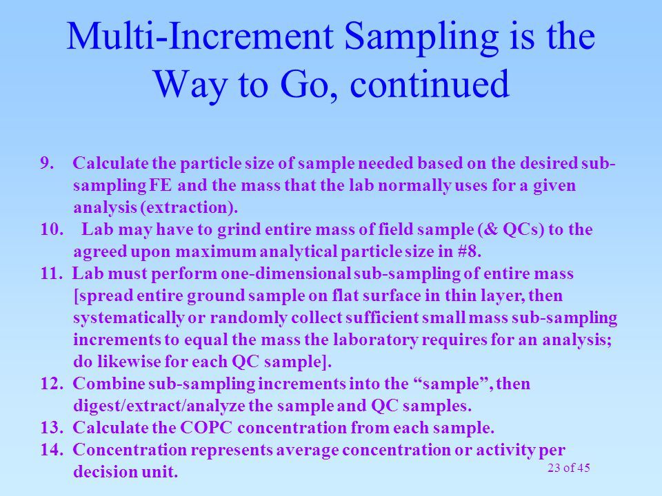 23 of 45 Multi-Increment Sampling is the Way to Go, continued 9.