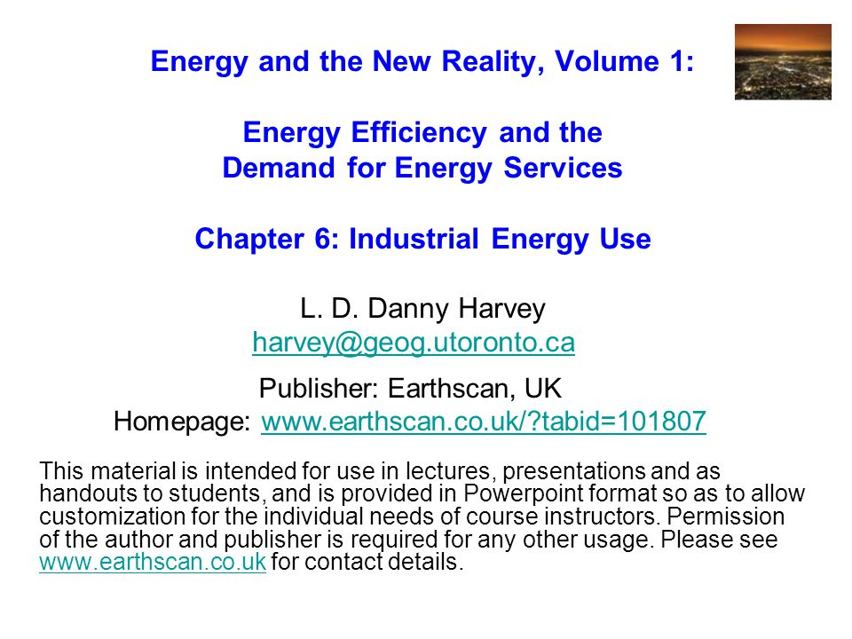 Energy and the New Reality, Volume 1: Energy Efficiency and the Demand for Energy Services Chapter 6: Industrial Energy Use L.