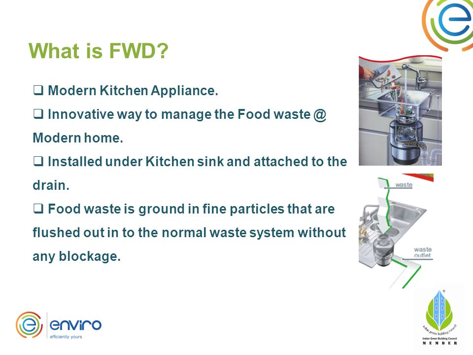 What is FWD.  Modern Kitchen Appliance.  Innovative way to manage the Food waste @ Modern home.