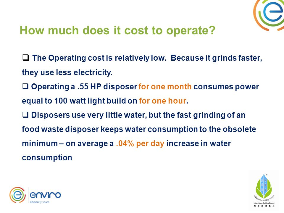 How much does it cost to operate.  The Operating cost is relatively low.