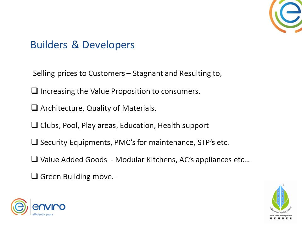 Builders & Developers Selling prices to Customers – Stagnant and Resulting to,  Increasing the Value Proposition to consumers.