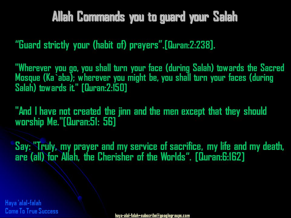 haya-alal-falah+subscribe@googlegroups.com Guard strictly your (habit of) prayers .[ Quran:2:238 ].