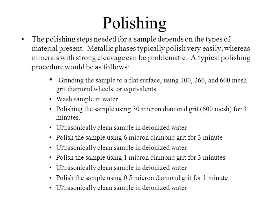 The polishing steps needed for a sample depends on the types of material present.