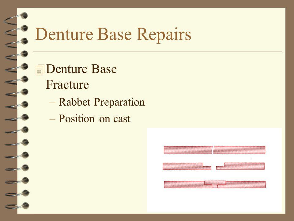 Denture Base Repairs 4 Denture Base Fracture –Rabbet Preparation –Position on cast