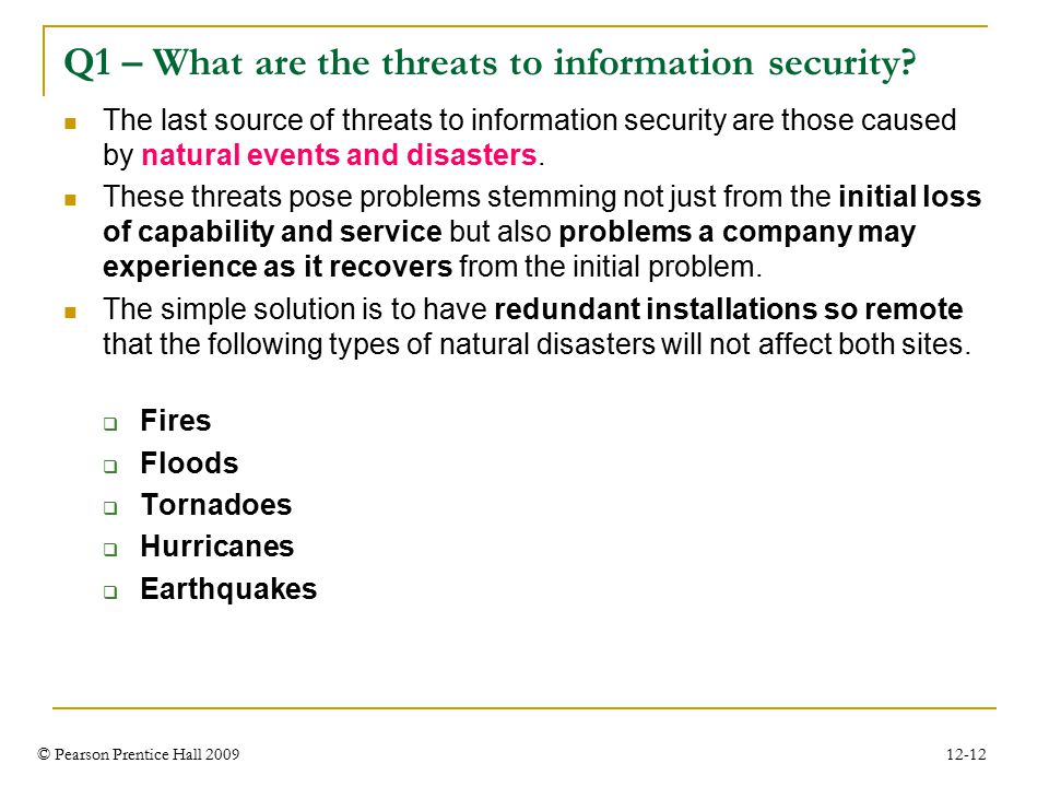© Pearson Prentice Hall 2009 12-12 Q1 – What are the threats to information security.