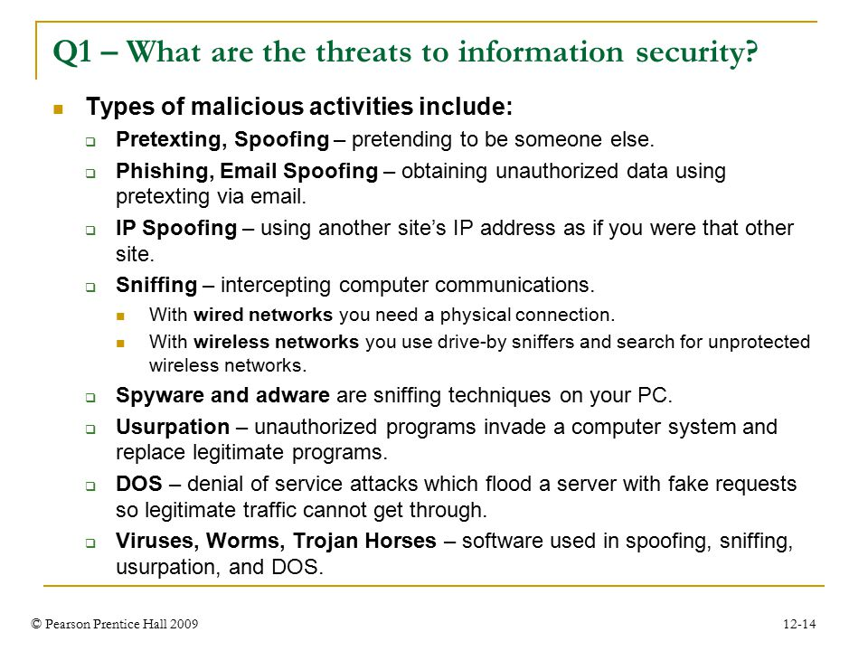 © Pearson Prentice Hall 2009 12-14 Q1 – What are the threats to information security.