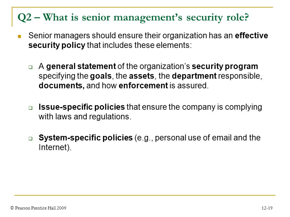 © Pearson Prentice Hall 2009 12-19 Q2 – What is senior management's security role.