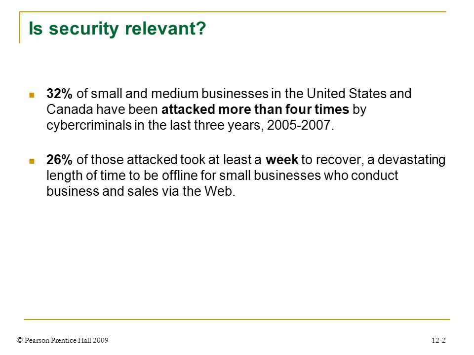 © Pearson Prentice Hall 2009 12-2 Is security relevant.