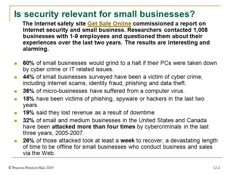 © Pearson Prentice Hall 2009 12-3 Is security relevant for small businesses.