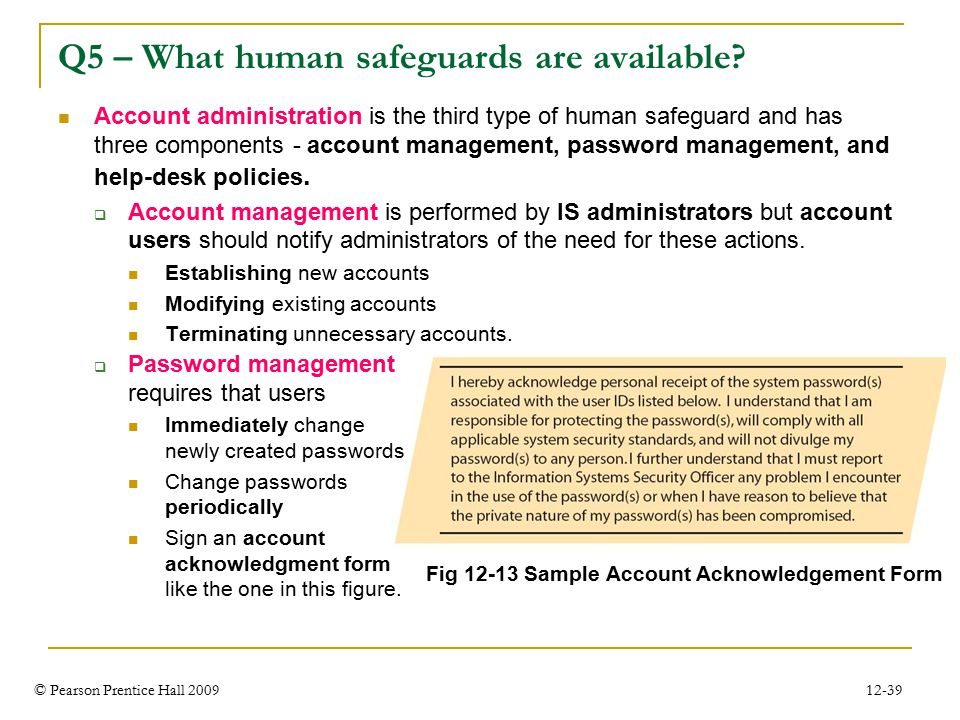 © Pearson Prentice Hall 2009 12-39 Q5 – What human safeguards are available.