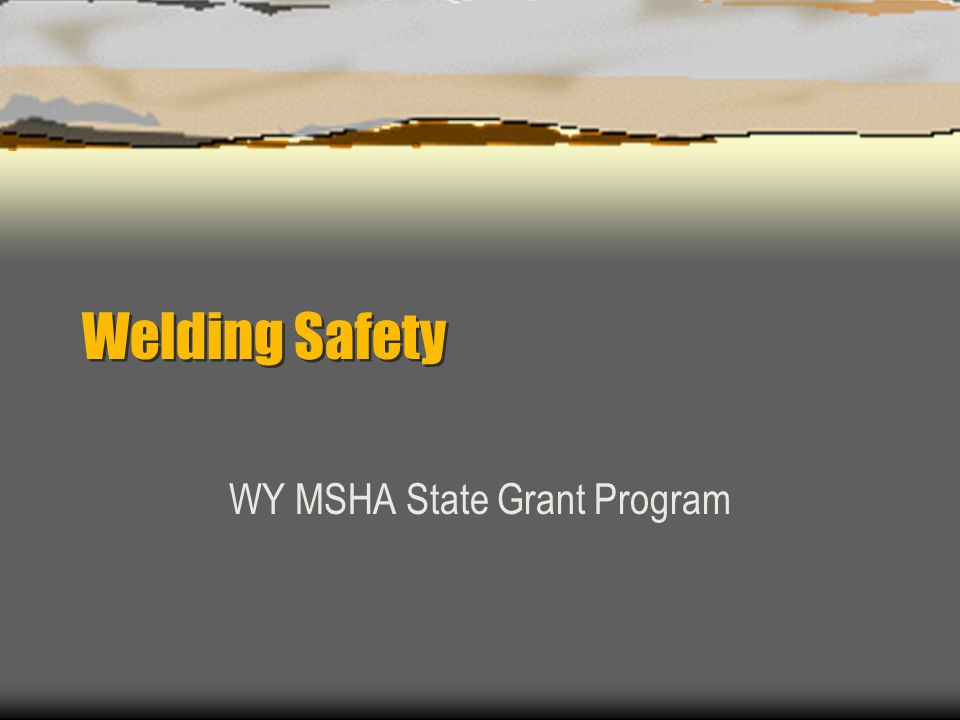 Welding Safety WY MSHA State Grant Program