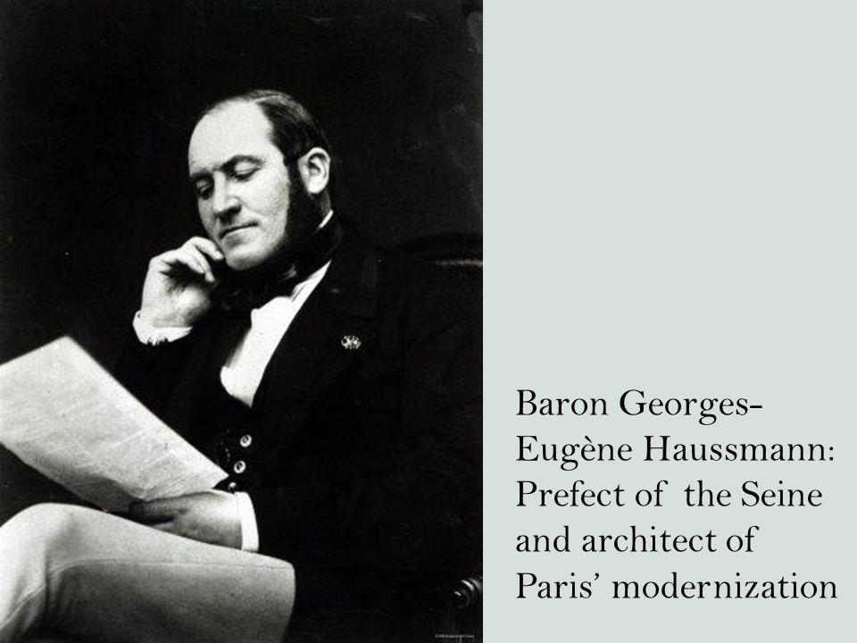 Baron Georges- Eugène Haussmann: Prefect of the Seine and architect of Paris' modernization