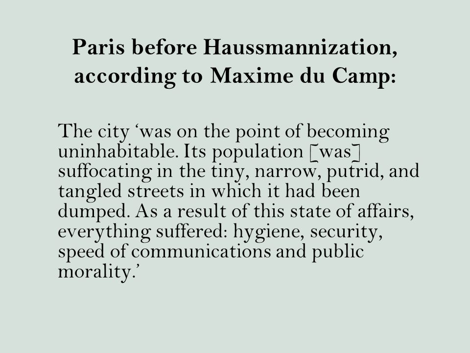 Paris before Haussmannization, according to Maxime du Camp: The city 'was on the point of becoming uninhabitable.